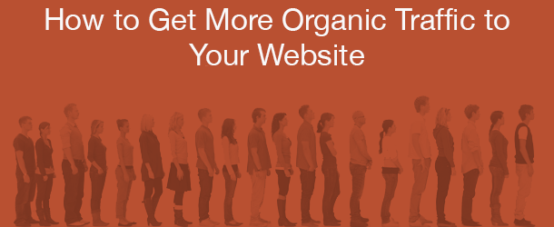 how-to-get-more-organic-traffic-610x250